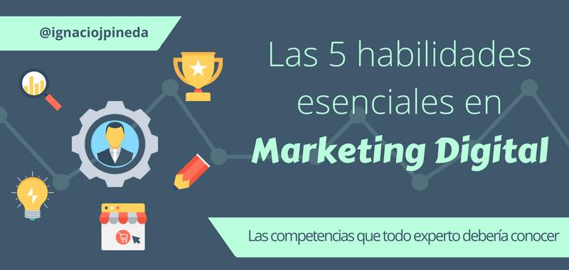 Habilidades esenciales del Marketing Digital